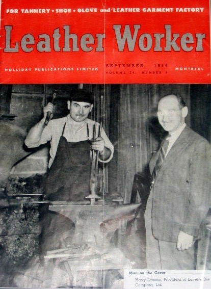More Levene Photos During the Second World War, Harry Levene was honoured by the leather and tanning industry for continuing to supply critical tools, cutting instruments and dies. This cover photo and story from the September 1944 issue of Leather Worker hung proudly in the Ledco office lobby until closing day in 2008. Although not identified in the article, Ledco blacksmith Gus Gruber is shown with Harry.